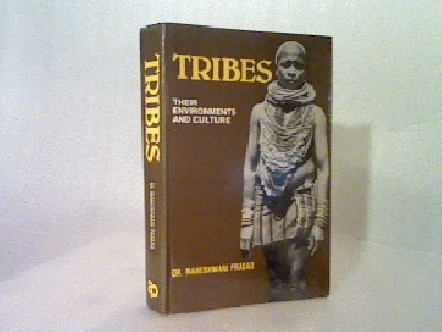Tribal their environments and culture