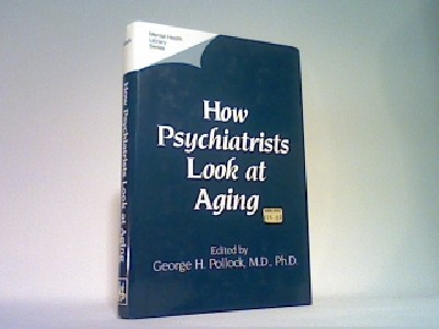How Psychiatrists look at Aging