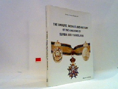 The orders, medals and history of the kingdoms of Serbia and Yugoslavia