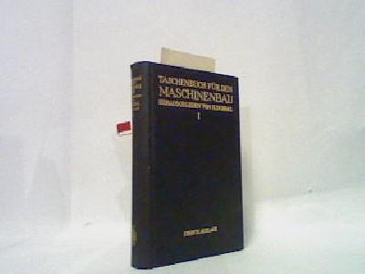 Taschenbuch für den Maschinenbau, band 1