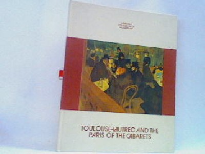 Toulouse-Lautrec and the Paris of the Cabarets