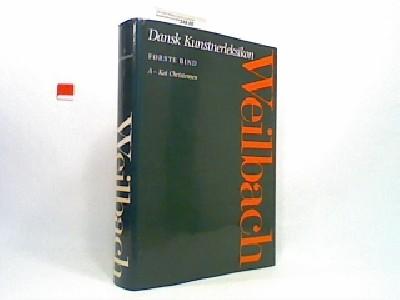 Weilbach dansk kunstnerleksikon Bind 1