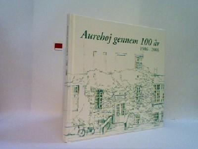 Aurehøj gennem 100 år