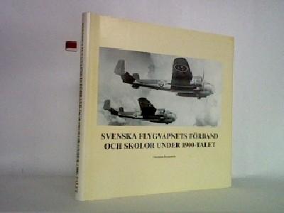 Svenska Flygvapnets Förband och skolor under 1900-tallet
