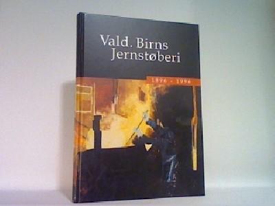 Vald. Birns Jernstøberi 1896-1996