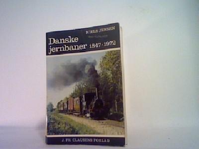Danske jernbaner, 1847-1972